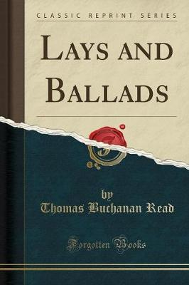 Lays and Ballads (Classic Reprint)