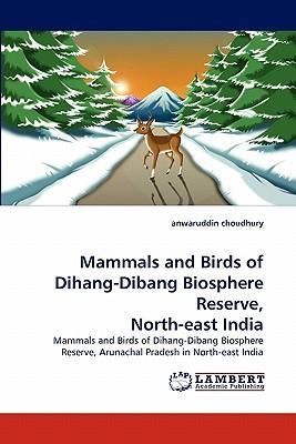 Mammals and Birds of Dihang-Dibang Biosphere Reserve, North-east India