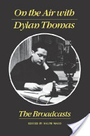 On the Air with Dylan Thomas