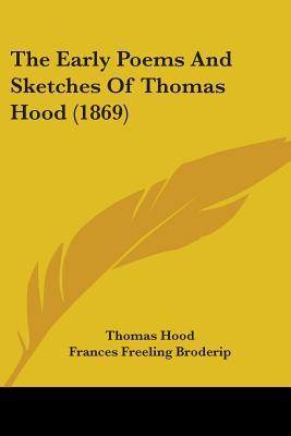 The Early Poems and Sketches of Thomas Hood (1869)