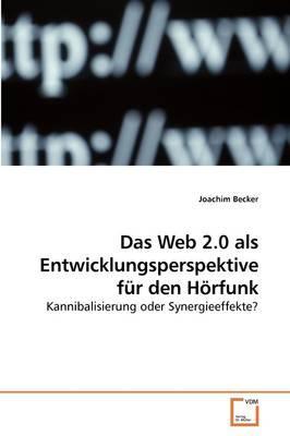 Das Web 2.0 Als Entwicklungsperspektive Fur Den Horfunk