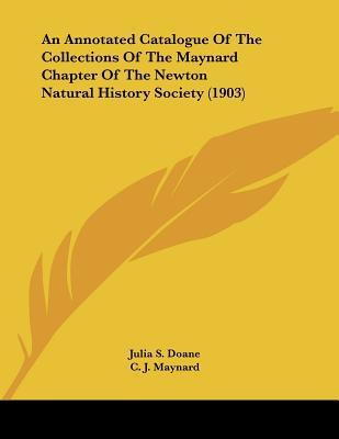An Annotated Catalogue of the Collections of the Maynard Chapter of the Newton Natural History Society (1903)