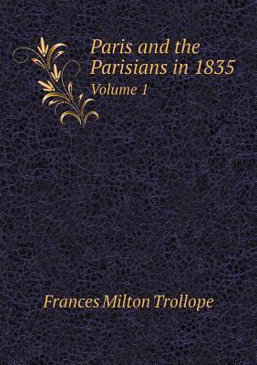 Paris and the Parisians in 1835 Volume 1