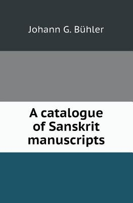A Catalogue of Sanskrit Manuscripts