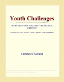 Youth Challenges (Webster's Portuguese Thesaurus Edition)