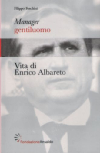 Manager gentiluomo. Vita di Enrico Albareto