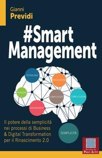 #Smart management. Il potere della semplicità nei processi di business & digital transformation per il rinascimento 2.0