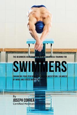 The Beginners Guidebook to Mental Toughness for Swimmers