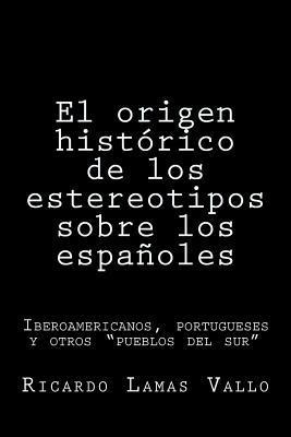 El origen histórico de los estereotipos sobre los españoles