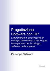 Progettazione software con UP. L'importanza di un processo di sviluppo ben definito e del Project Management per lo sviluppo software nelle imprese