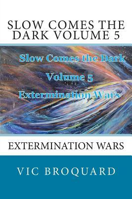 Slow Comes the Dark ...