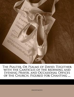The Psalter, or Psalms of David