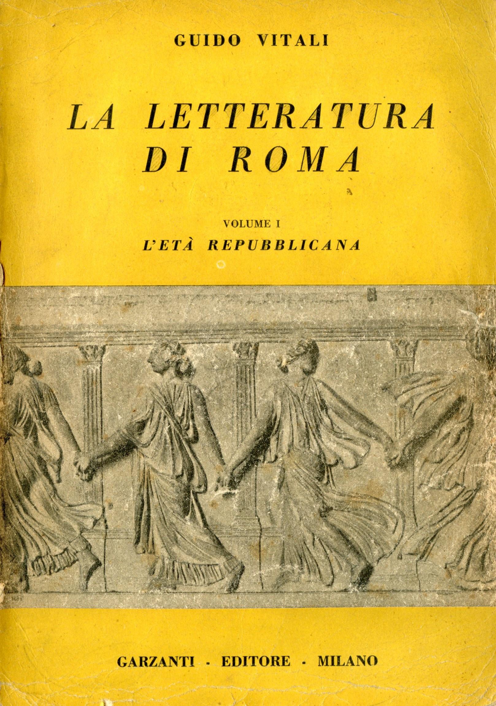 La letteratura di Roma: disegno storico e antologia con le versioni dell'autore - Vol. 1
