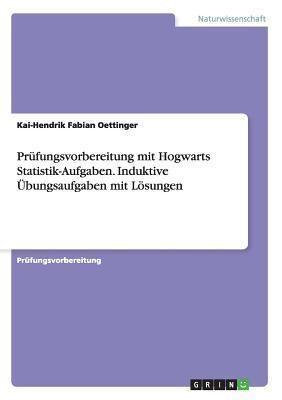 Prüfungsvorbereitung mit Hogwarts Statistik-Aufgaben. Induktive Übungsaufgaben mit Lösungen
