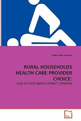 RURAL HOUSEHOLDS HEALTH CARE PROVIDER CHOICE
