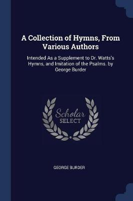 A Collection of Hymns, from Various Authors