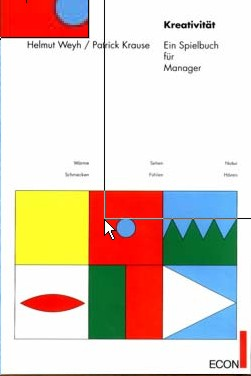 Kreativität. Ein Spielbuch für Manager