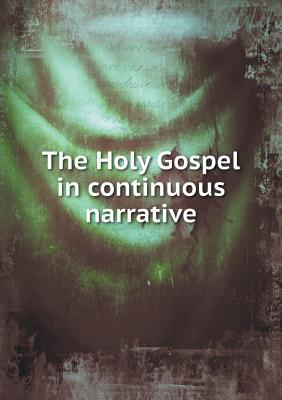The Holy Gospel in Continuous Narrative