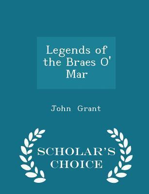 Legends of the Braes O' Mar - Scholar's Choice Edition