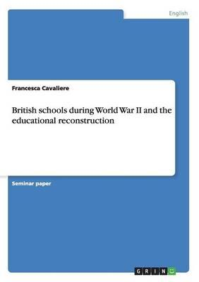 British schools during World War II and the educational reconstruction