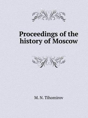 Proceedings of the History of Moscow