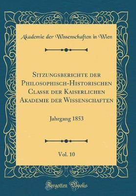Sitzungsberichte der Philosophisch-Historischen Classe der Kaiserlichen Akademie der Wissenschaften, Vol. 10