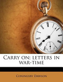 Carry On; Letters in War-Time