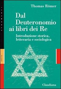 Dal Deuteronomio ai libri del Re. Introduzione storica, letteraria e sociologica