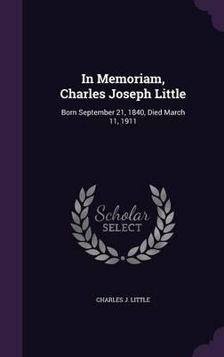 In Memoriam, Charles Joseph Little