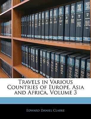 Travels in Various Countries of Europe, Asia and Africa, Vol