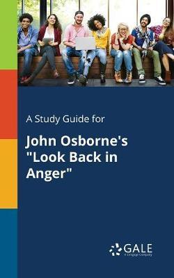 """A Study Guide for John Osborne's """"Look Back in Anger"""""""