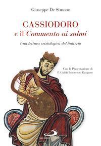 Cassiodoro e il commento ai salmi. Una lettura cristologica del Salterio