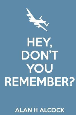 Hey, Don't You Remember?
