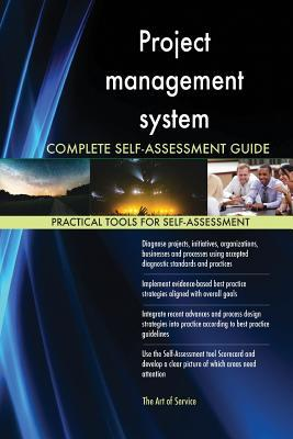 Project Management System Complete Self-Assessment Guide