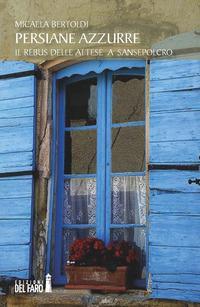 Persiane azzurre. Il rebus delle attese a Sansepolcro