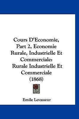 Cours D'Economie, Part 2, Economie Rurale, Industrielle Et Commerciale