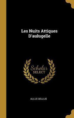 Les Nuits Attiques d'Aulugelle