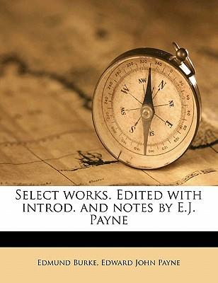 Select Works. Edited with Introd. and Notes by E.J. Payne