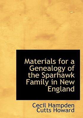 Materials for a Genealogy of the Sparhawk Family in New England