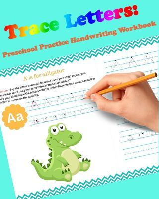 Trace Letters - Preschool Practice Handwriting Workbook for Kids Ages 3-5