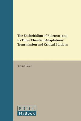 The Encheiridion of Epictetus and Its Three Christian Adaptations