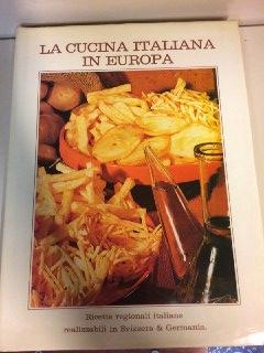 La cucina italiana in Europa (2 vol.)