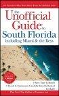 The Unofficial Guide to South Florida including Miami & the Keys