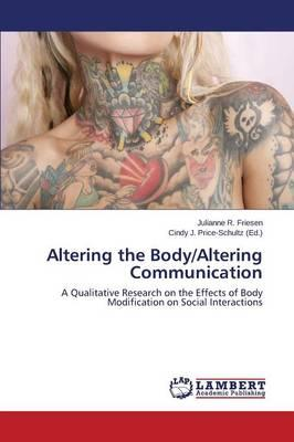 Altering the Body/Altering Communication