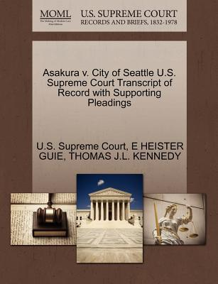 Asakura V. City of Seattle U.S. Supreme Court Transcript of Record with Supporting Pleadings