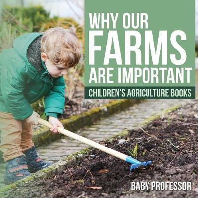 Why Our Farms Are Im...