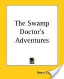 The Swamp Doctor's Adventures