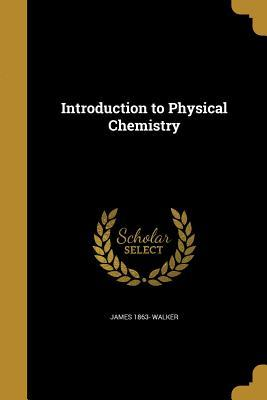 INTRO TO PHYSICAL CHEMISTRY