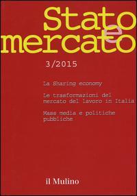 Stato e mercato. Quadrimestrale di analisi dei meccanismi e delle istituzioni sociali, politiche ed economiche (2015)