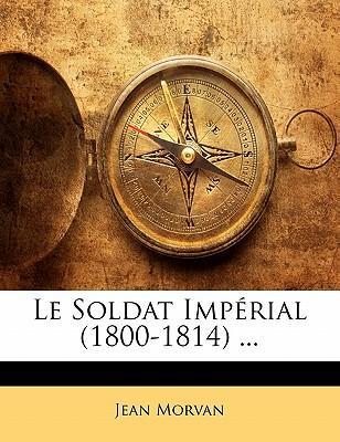 Le Soldat Imp Rial (1800-1814) ...